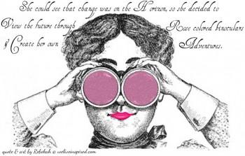 Rose Colored Binoculars art&quote