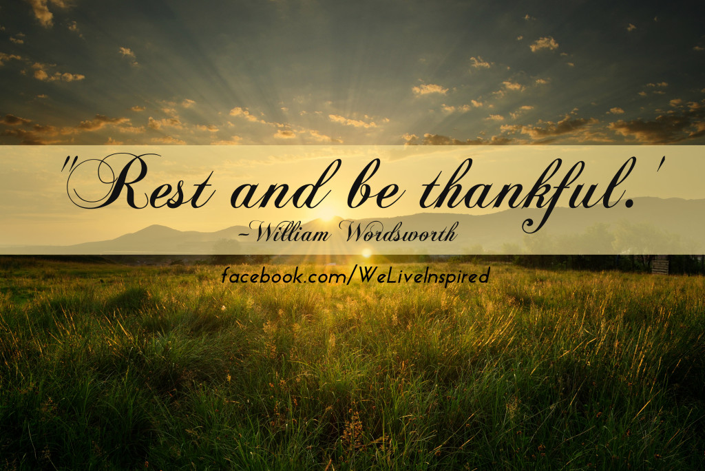 Rest & Be Thankful Quote for Labor Day- weliveinspired.com & facebook.com/WeLiveInspired