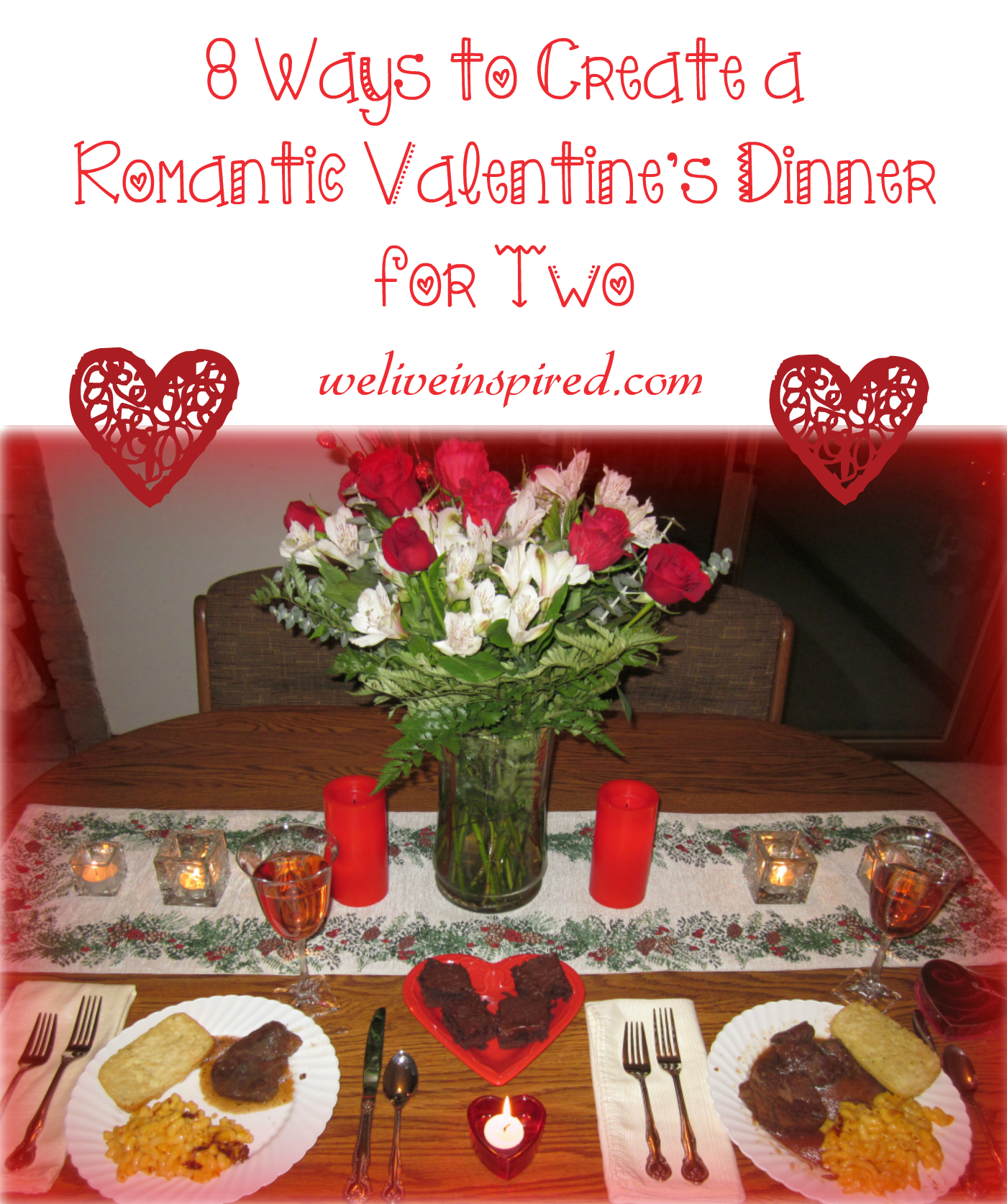 Amazing 8 Ways To Create A Romantic Valentines Dinner For Your Man